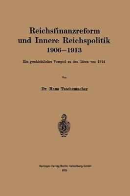Reichsfinanzreform Und Innere Reichspolitik 1906–1913