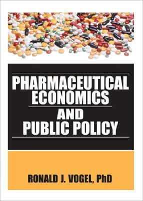 Pharmaceutical Economics and Public Policy