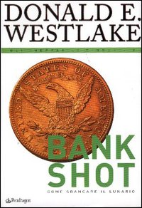 Bank shot - Come sbancare il lunario