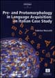 Pre and Protomorphology in Language Acquisition: an Italian Case Study