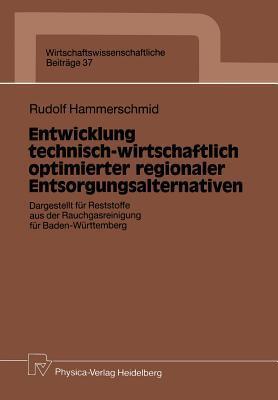 Entwicklung Technisch-Wirtschaftlich Optimierter Regionaler Entsorgungsalternativen