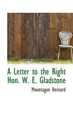 A Letter to the Right Hon. W. E. Gladstone