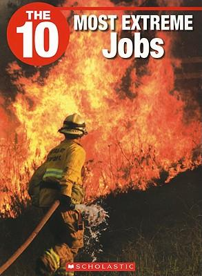 The 10 Most Extreme Jobs