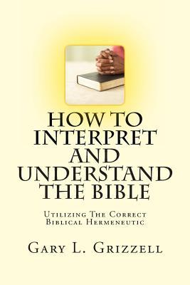 How to Interpret and Understand the Bible