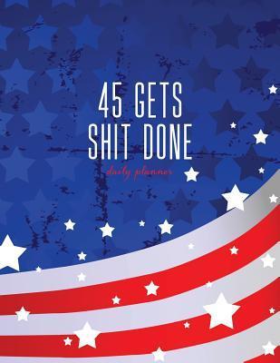 45 Gets Shit Done Da...