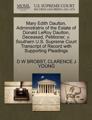 Mary Edith Daulton, Administratrix of the Estate of Donald Leroy Daulton, Deceased, Petitioner, V. Southern U.S. Supreme Court Transcript of Record wi