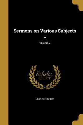 SERMONS ON VARIOUS SUBJECTS V0