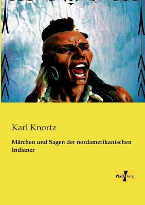 Maerchen und Sagen der nordamerikanischen Indianer