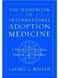 The Handbook of International Adoption Medicine