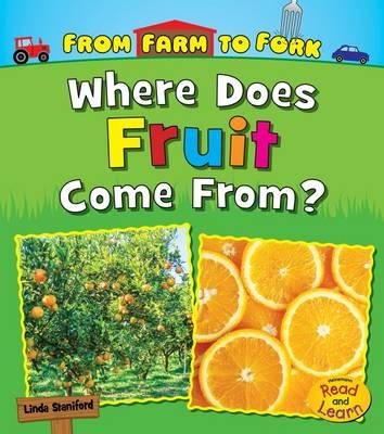 Where Does Fruit Come from? (Read and Learn