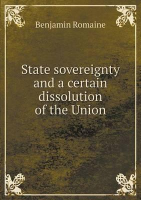 State Sovereignty and a Certain Dissolution of the Union