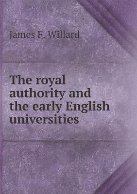The Royal Authority and the Early English Universities
