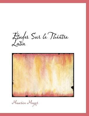 Études Sur le Théâtre Latin