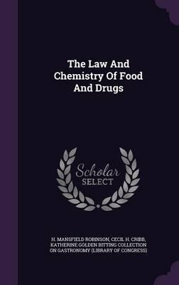 The Law and Chemistry of Food and Drugs