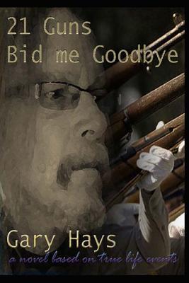 21 Guns Bid Me Goodbye