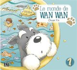 Le monde de Wan Wan,...