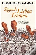 Quando Lisboa Tremeu