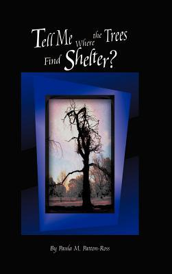 Tell Me Where the Trees Find Shelter