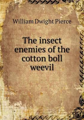 The Insect Enemies of the Cotton Boll Weevil