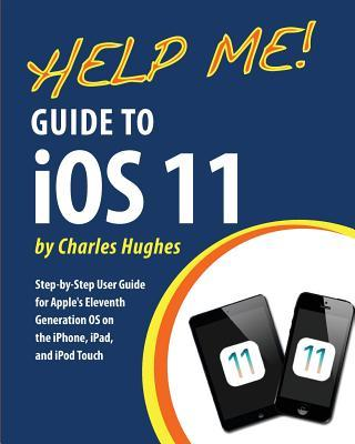 Help Me! Guide to Ios 11