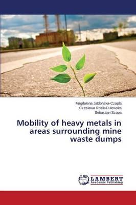 Mobility of heavy metals in areas surrounding mine waste dumps