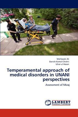 Temperamental approach of medical disorders in UNANI perspectives