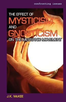 The Effect of Mysticism and Gnosticism on the Messianic Movement