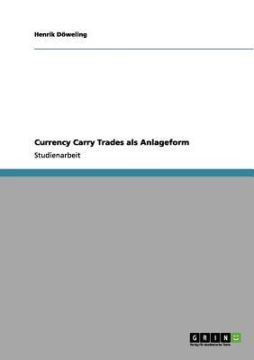 Currency Carry Trades als Anlageform