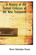 A History of the Textual Criticism of the New Testament