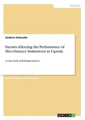 Factors Affecting the Performance of Microfinance Institutions in Uganda