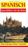Spanisch. Sprachführer für die Reise. Wörter, Gespräche, Redewendungen