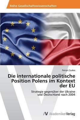 Die internationale politische Position Polens im Kontext der EU