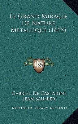Le Grand Miracle de Nature Metallique (1615)