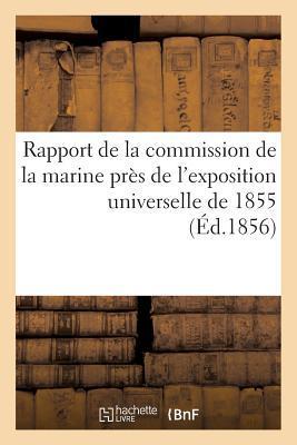 Rapport de la Commission de la Marine Pres de l'Exposition Universelle de 1855