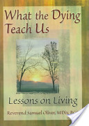 What the Dying Teach Us
