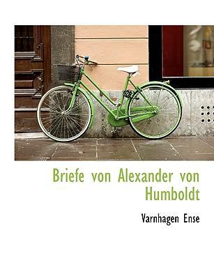 Briefe Von Alexander Von Humboldt