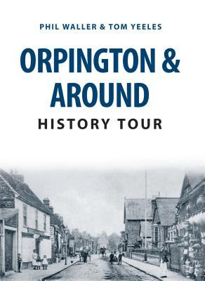 Orpington & Around History Tour