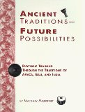 Ancient traditions--future possibilities