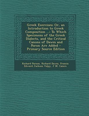 Greek Exercises; Or, an Introduction to Greek Composition ...