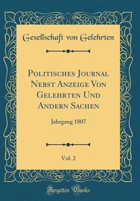Politisches Journal Nebst Anzeige Von Gelehrten Und Andern Sachen, Vol. 2