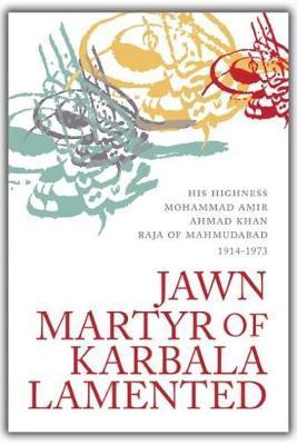 Marsiyah Dar Hal Janab Jawn Ibn Hawiyy Mawla Abi Dharr Al-Ghifari or Jawn, Martyr of Karbala Lamented (The Shi'ah Heritage of South Asia)