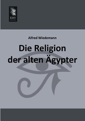 Die Religion der alten Ägypter