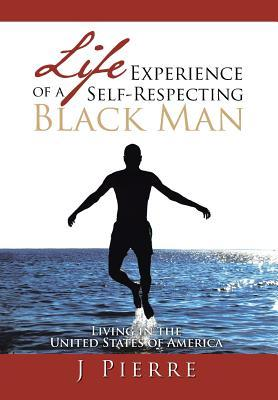 Life Experience of a Self Respecting Black Man