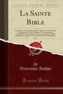 La Sainte Bible, Vol. 5