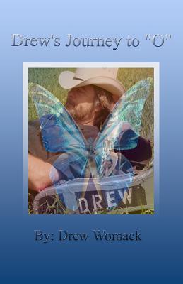 """Drew's Journey to """"O"""""""