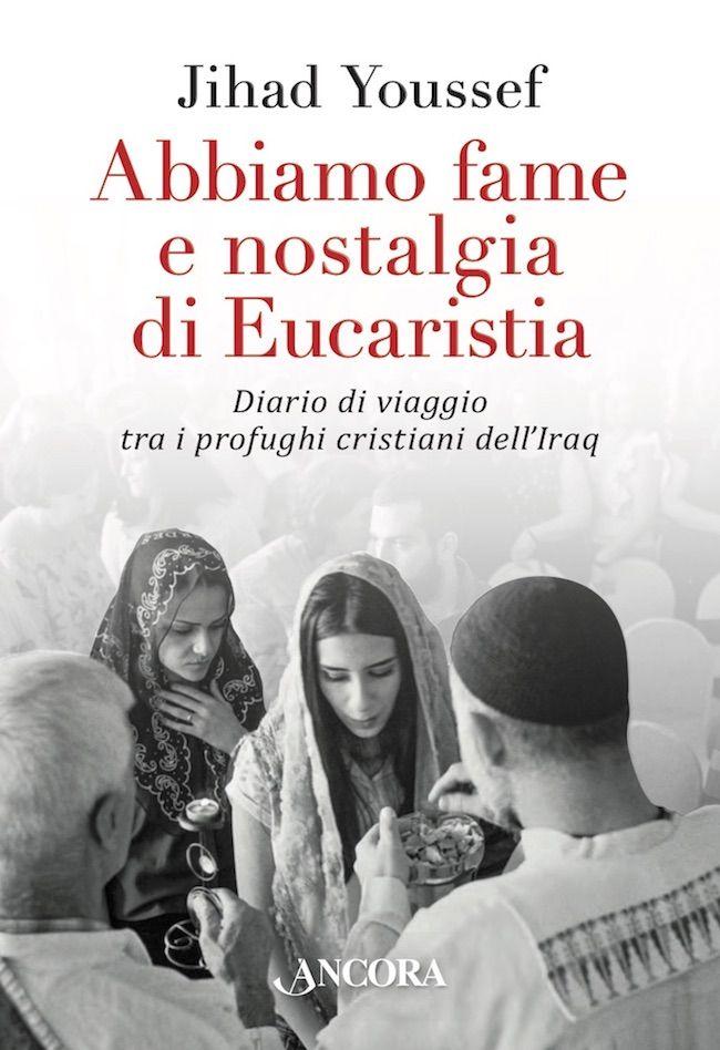 Abbiamo fame e nostalgia di eucaristia