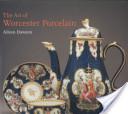 The Art of Worcester Porcelain, 1751-1788