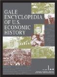 Gale Encyclopedia of United States Economic History