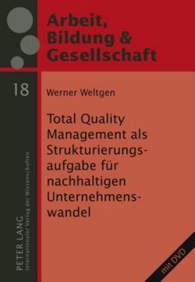 Total Quality Management Als Strukturierungsaufgabe Fur Nachhaltigen Unternehmenswandel