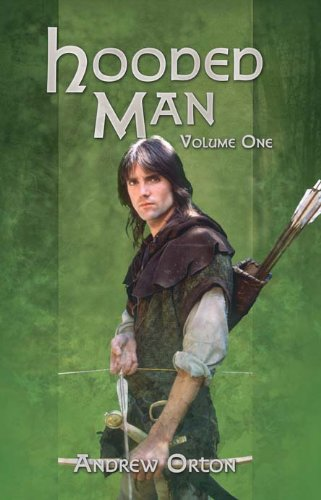 Hooded Man: Robin of Loxley, Vol. 1